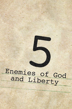 Five Enemies of God and Liberty